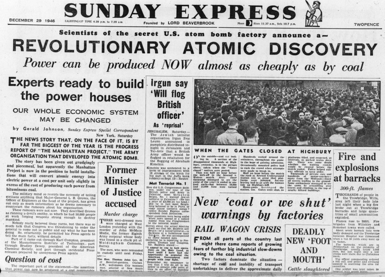 Manhattan Project: The front page of the Daily Express reporting the discovery during the Manhattan Project that atomic power could be harnessed to meet energy needs.   (Photo by Express Newspapers/Getty Images)