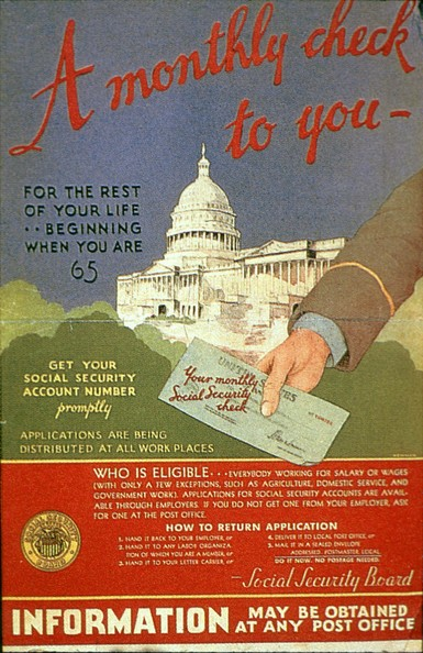 Social Security Ad-'A monthly check for you' - a government poster urging people to apply for their social security account numbers, which features a hand holding a check in front of the Capitol Building.   (Photo by MPI/Getty Images)  -- Image Date: 01/01/1934  -- Image Date: 01/01/1934