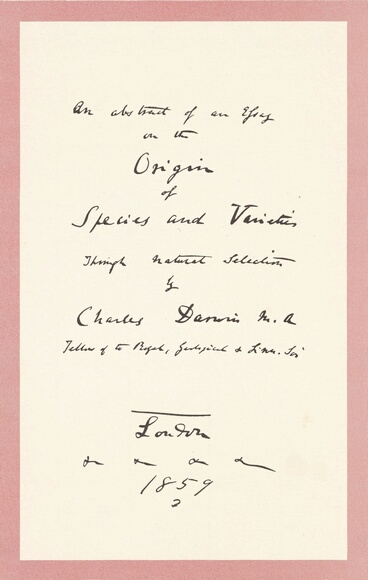 Prospectus of the title page of 'On the Origin of Species' written in Charles Darwin's own hand, 1859. In this book Darwin first expounded upon the theory of evolution by which living things adapt and evolve into different forms over long periods of time through mutations narrowed by natural selection. Full text reads: 'An Abstract of an Essay on the Origin of Species and Varieties through Natural Selection, by Charles Darwin, Fellow of the Royal, Geological, and Linnean Soc., London, 1859.' Darwin's publisher, John Murray convinced him ultimately to go with the snappier title 'On the Origin of Species through Natural Selection.' (Photo by Hulton Archive/Getty Images)