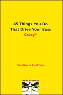 45 Things You Do That Drive Your Boss Crazy