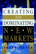 Creating and Dominating New Markets