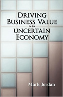 Driving Business Value in an Uncertain Economy
