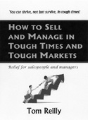How To Sell And Manage In Tough Times and Tough Markets