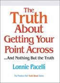 The Truth About Getting Your Point Across